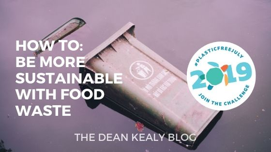 #PlasticFreeJuly2019: Stop FoodWaste