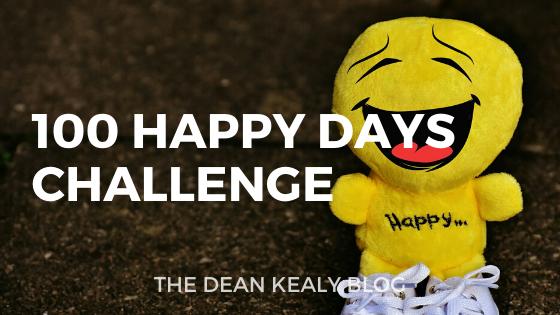 The 100 Happy Days Challenge // Dean KealyBlog