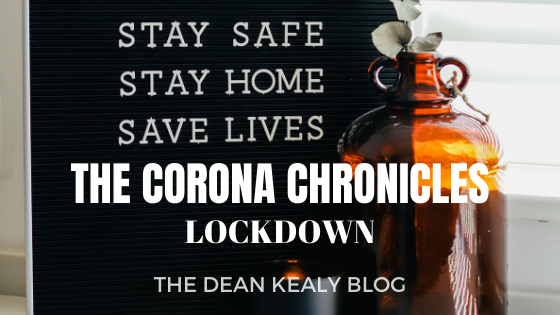 The Corona Chronicles Part 3: Lock-Down